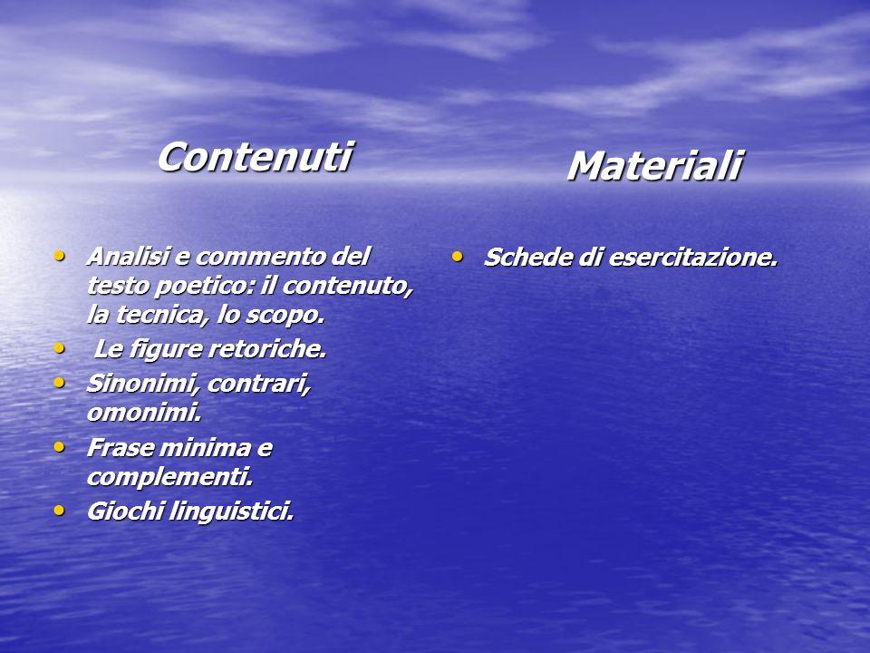 Contenuti Contenuti Analisi e commento del testo poetico: il contenuto, la tecnica, lo scopo. Analisi e commento del testo poetico: il contenuto, la t
