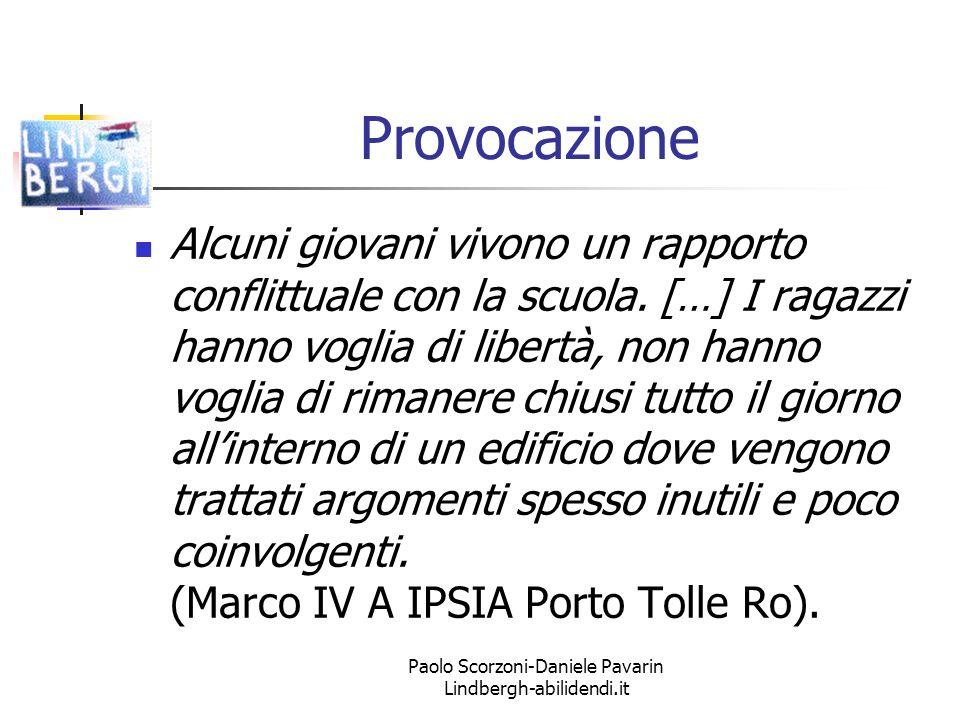 Paolo Scorzoni-Daniele Pavarin Lindbergh-abilidendi.it Provocazione Alcuni giovani vivono un rapporto conflittuale con la scuola.