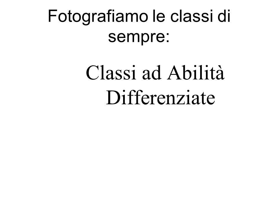 Fotografiamo le classi di sempre: Classi ad Abilità Differenziate