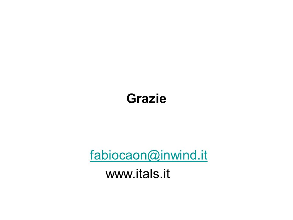 Grazie fabiocaon@inwind.it www.itals.it
