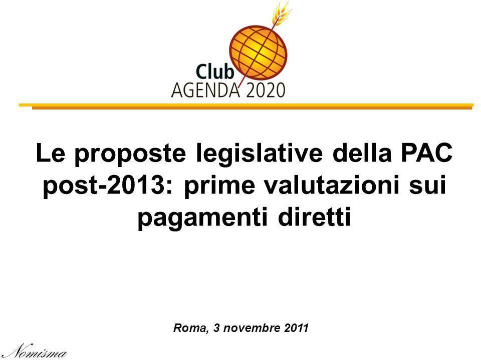 Le proposte legislative della PAC post-2013: prime valutazioni sui pagamenti diretti Roma, 3 novembre 2011