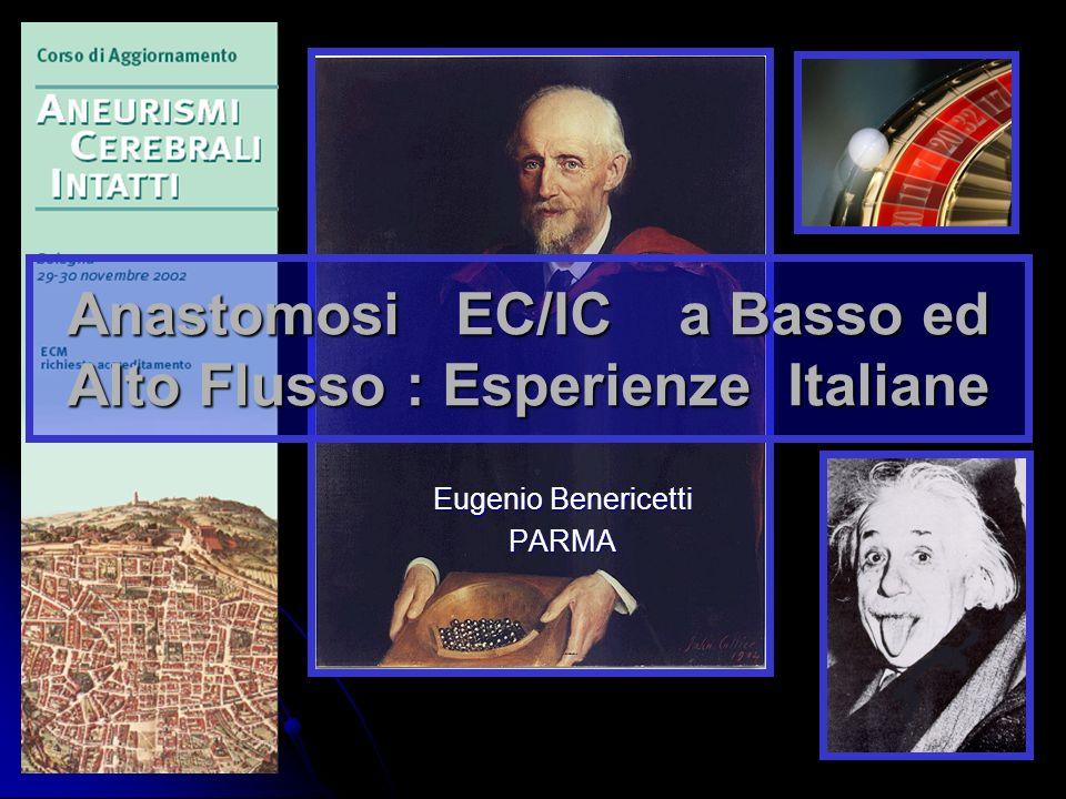 Eugenio Benericetti PARMA Anastomosi EC/IC a Basso ed Alto Flusso : Esperienze Italiane