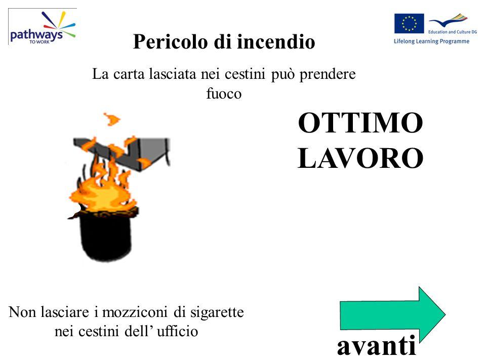 Correct Qu4 OTTIMO LAVORO Non lasciare i mozziconi di sigarette nei cestini dell ufficio Pericolo di incendio La carta lasciata nei cestini può prende
