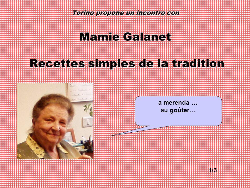 Torino propone un incontro con Mamie Galanet Recettes simples de la tradition a merenda … au goûter… 1/3
