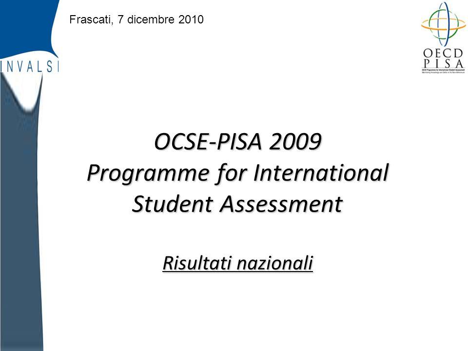 INVALSI OCSE-PISA 2009 Programme for International Student Assessment Risultati nazionali Frascati, 7 dicembre 2010