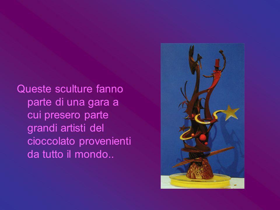Queste sculture fanno parte di una gara a cui presero parte grandi artisti del cioccolato provenienti da tutto il mondo..