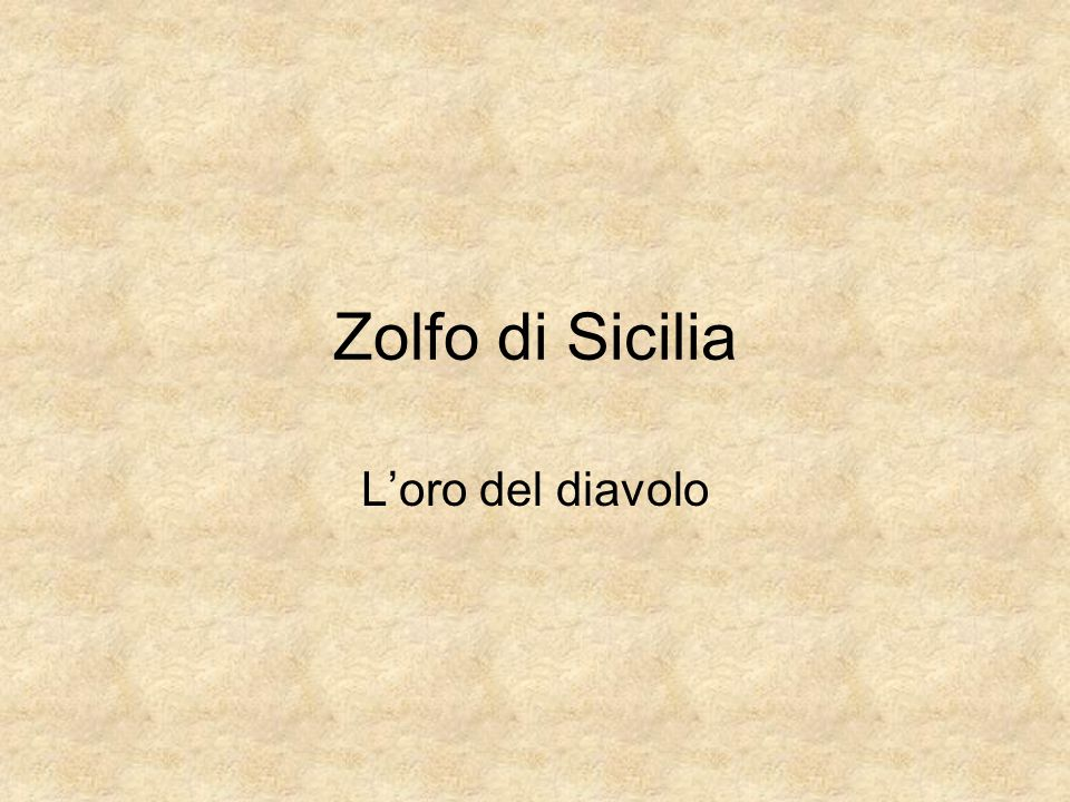 Zolfo di Sicilia Loro del diavolo