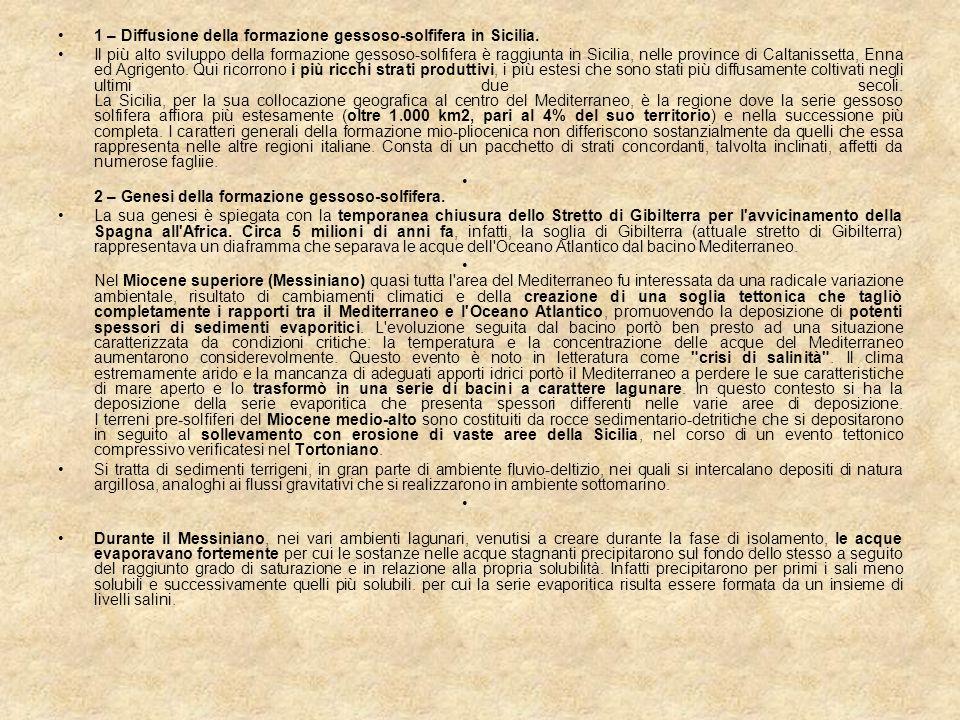 1 – Diffusione della formazione gessoso-solfifera in Sicilia. Il più alto sviluppo della formazione gessoso-solfifera è raggiunta in Sicilia, nelle pr