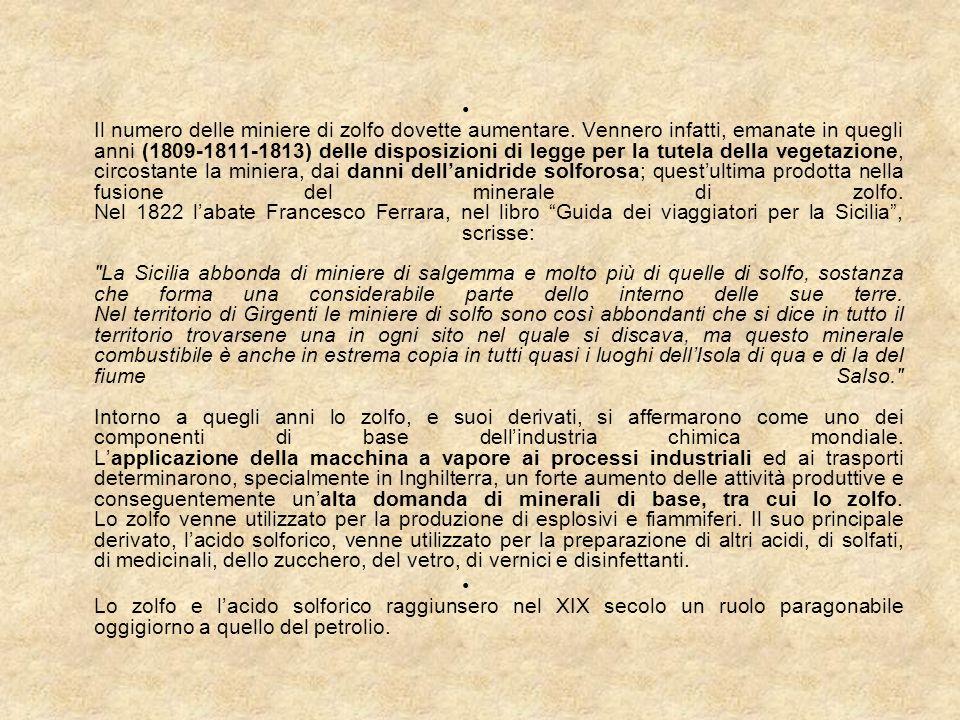 3 - Produzione di zolfo nei primi anni del XIX secolo (1830 - 1840)3 - Produzione di zolfo nei primi anni del XIX secolo (1830 - 1840) Tra il 1830 ed il 1835 il numero dei cantari di zolfo, prodotti in Sicilia, quasi raddoppiò, passando da 350.000 a oltre 660.000.