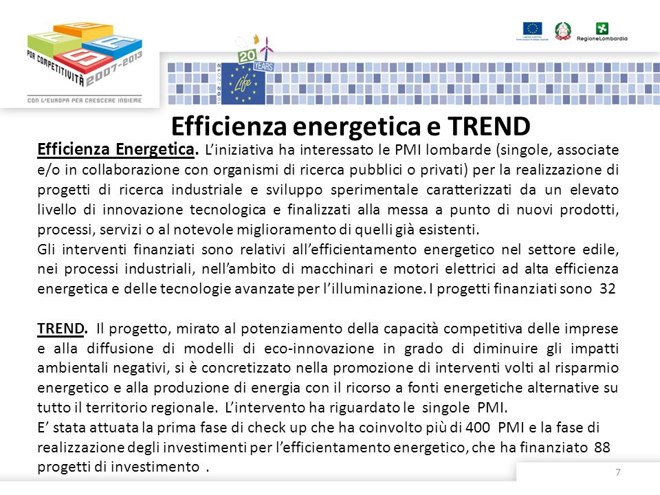 Efficienza energetica e TREND 7 Efficienza Energetica. Liniziativa ha interessato le PMI lombarde (singole, associate e/o in collaborazione con organi