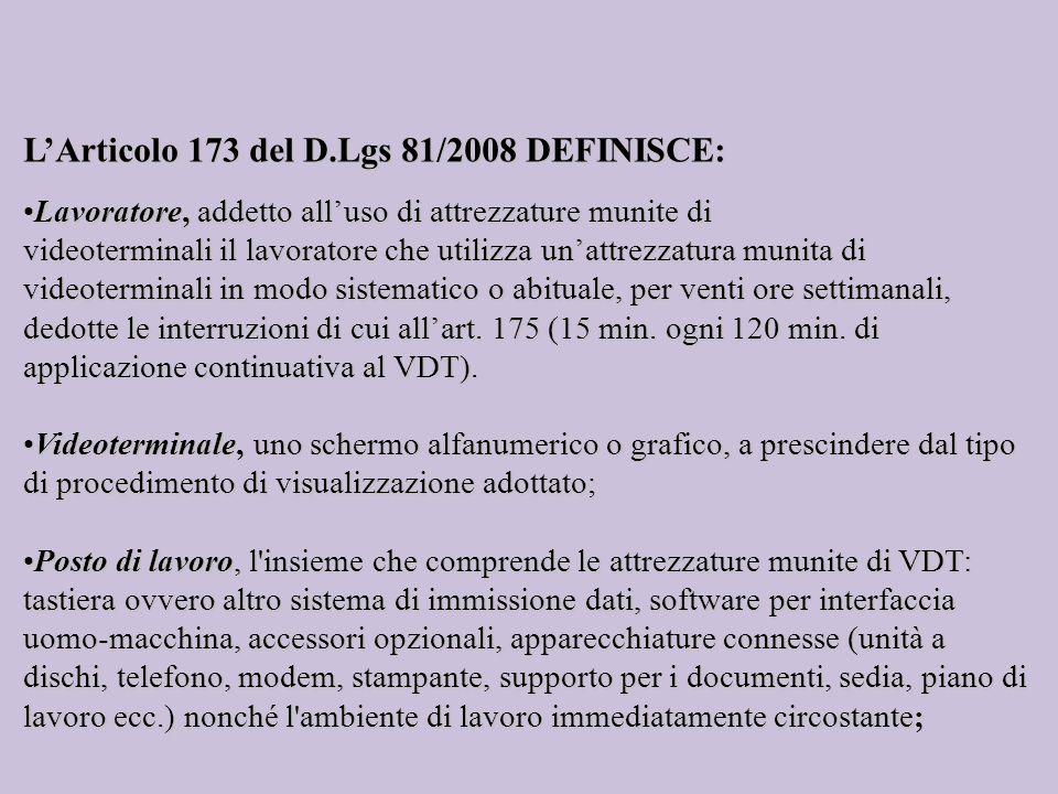 LArticolo 173 del D.Lgs 81/2008 DEFINISCE: Lavoratore, addetto alluso di attrezzature munite diLavoratore, addetto alluso di attrezzature munite di vi