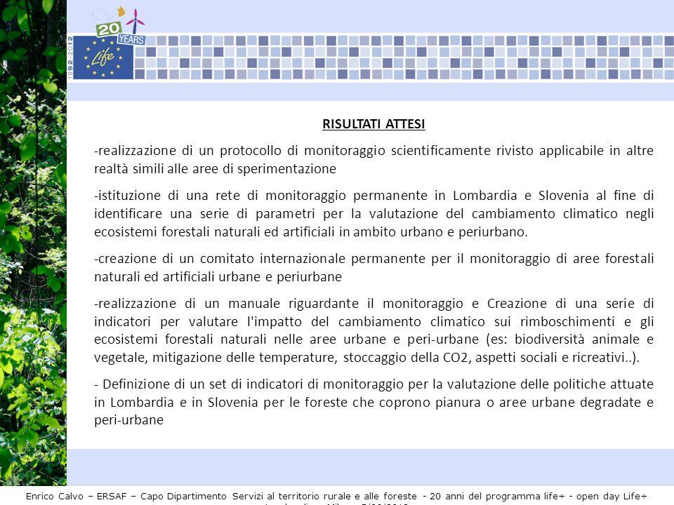 RISULTATI ATTESI -realizzazione di un protocollo di monitoraggio scientificamente rivisto applicabile in altre realtà simili alle aree di sperimentazi