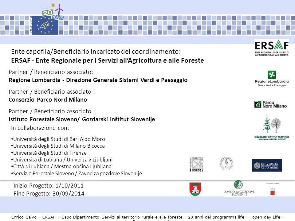 Ente capofila/Beneficiario incaricato del coordinamento: ERSAF - Ente Regionale per i Servizi allAgricoltura e alle Foreste Partner / Beneficiario ass