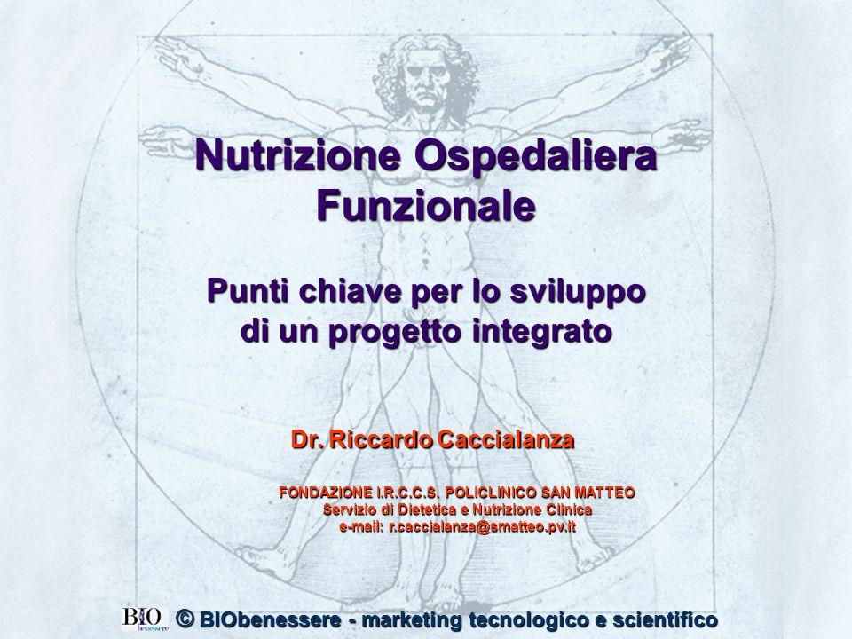 1 Nutrizione Ospedaliera Funzionale Punti chiave per lo sviluppo di un progetto integrato Dr. Riccardo Caccialanza FONDAZIONE I.R.C.C.S. POLICLINICO S