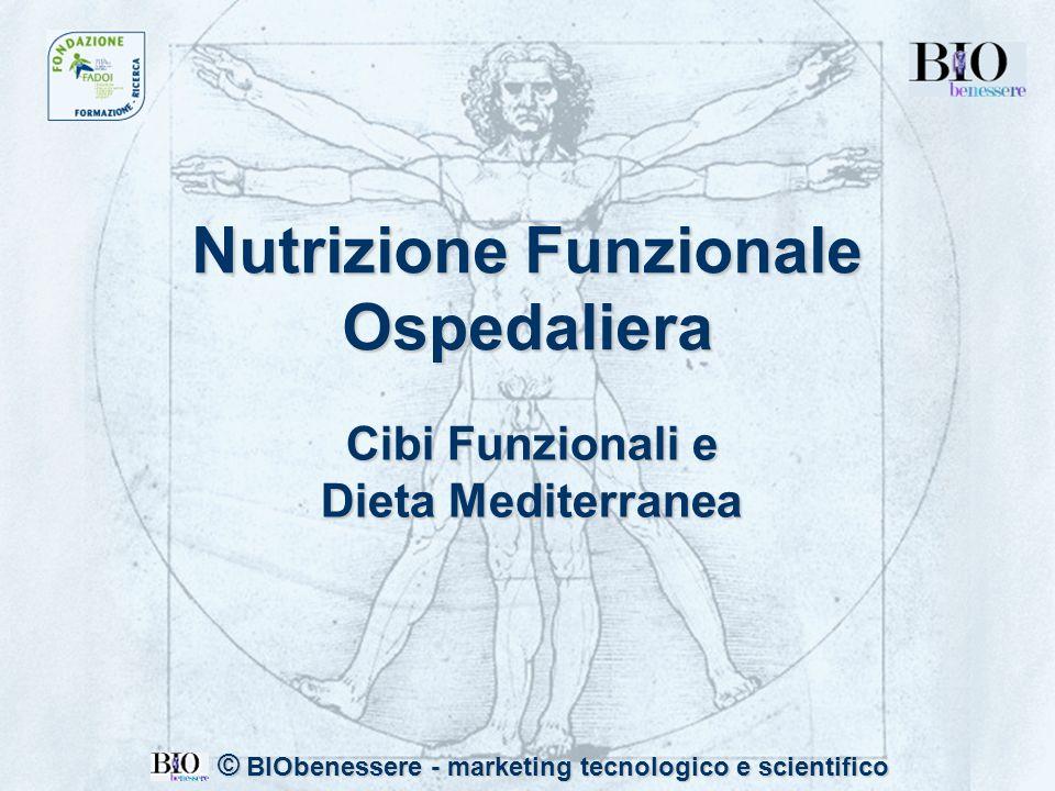 Nutrizione Funzionale Ospedaliera Cibi Funzionali e Dieta Mediterranea © BIObenessere - marketing tecnologico e scientifico