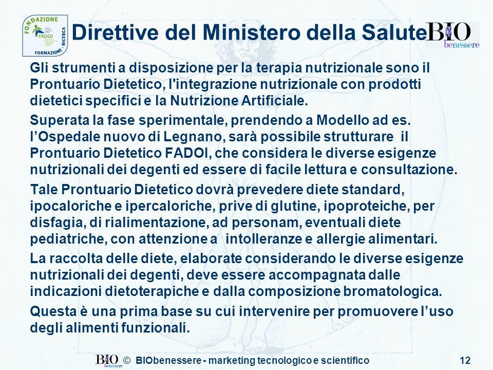 © BIObenessere - marketing tecnologico e scientifico12 Direttive del Ministero della Salute Gli strumenti a disposizione per la terapia nutrizionale s