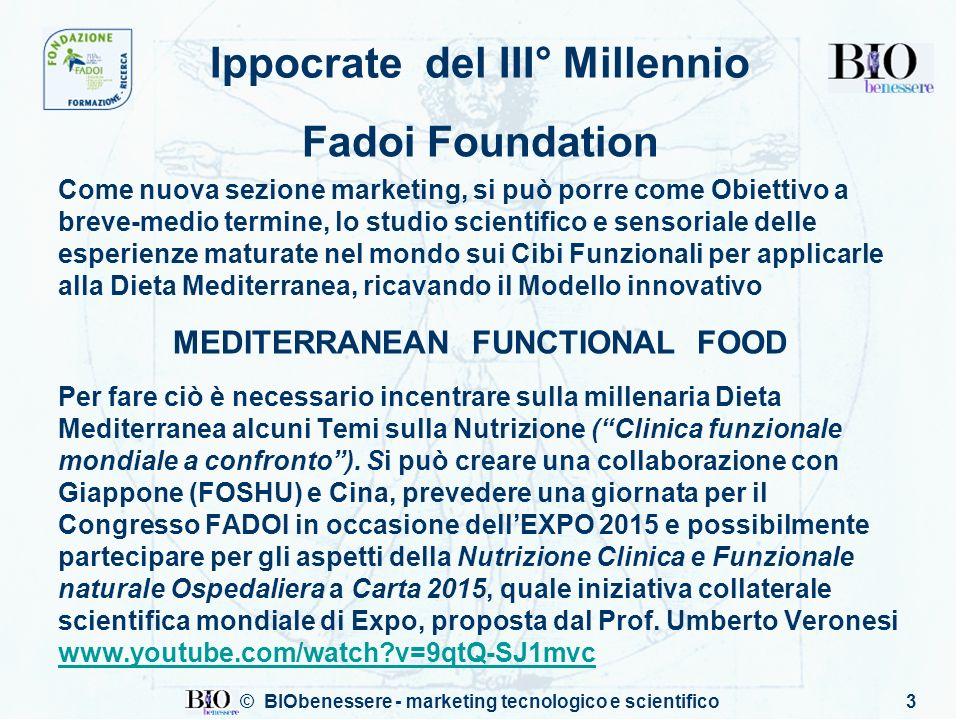© BIObenessere - marketing tecnologico e scientifico3 Ippocrate del III° Millennio Fadoi Foundation Come nuova sezione marketing, si può porre come Ob