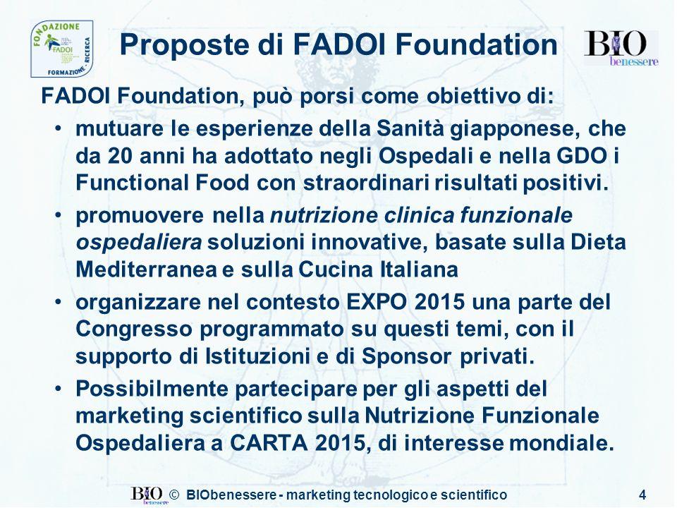 © BIObenessere - marketing tecnologico e scientifico4 Proposte di FADOI Foundation FADOI Foundation, può porsi come obiettivo di: mutuare le esperienz