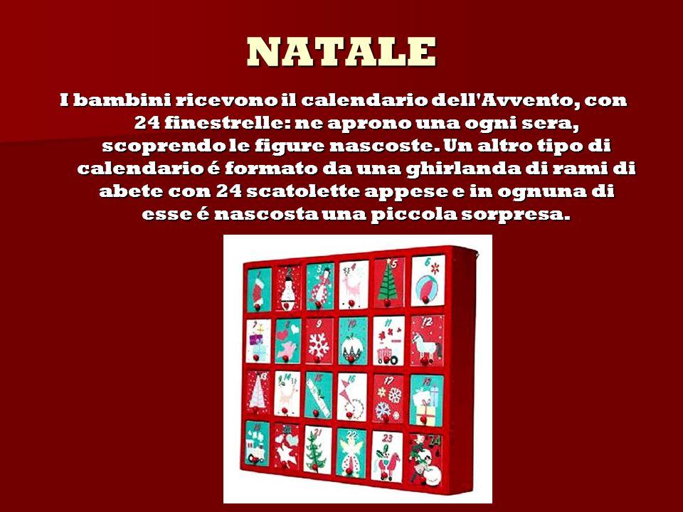 NATALE I bambini ricevono il calendario dell'Avvento, con 24 finestrelle: ne aprono una ogni sera, scoprendo le figure nascoste. Un altro tipo di cale