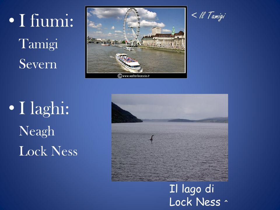 I fiumi: Tamigi Severn I laghi: Neagh Lock Ness < Il Tamigi Il lago di Lock Ness ^