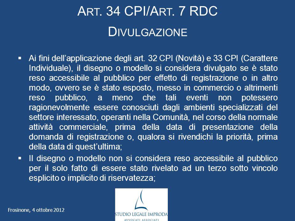 A RT. 34 CPI/A RT. 7 RDC D IVULGAZIONE Ai fini dellapplicazione degli art.