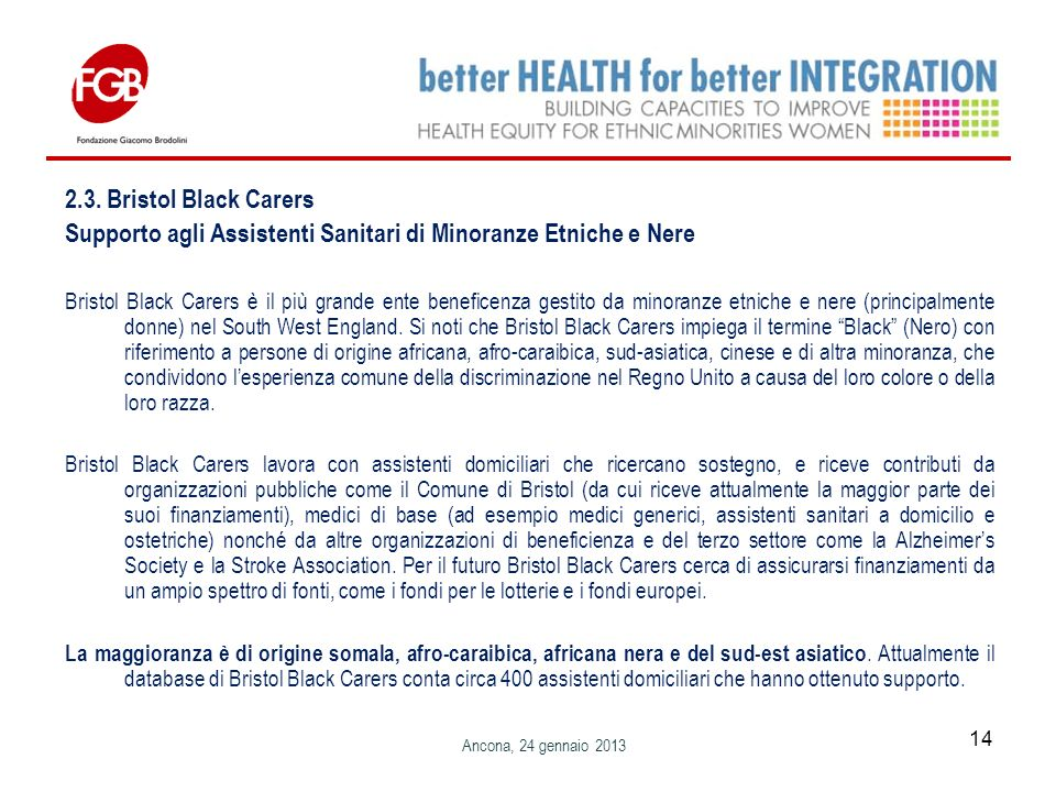 2.3. Bristol Black Carers Supporto agli Assistenti Sanitari di Minoranze Etniche e Nere Bristol Black Carers è il più grande ente beneficenza gestito