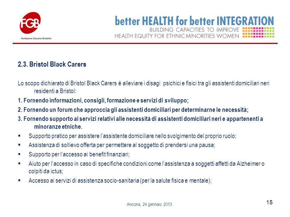 2.3. Bristol Black Carers Lo scopo dichiarato di Bristol Black Carers è alleviare i disagi psichici e fisici tra gli assistenti domiciliari neri resid