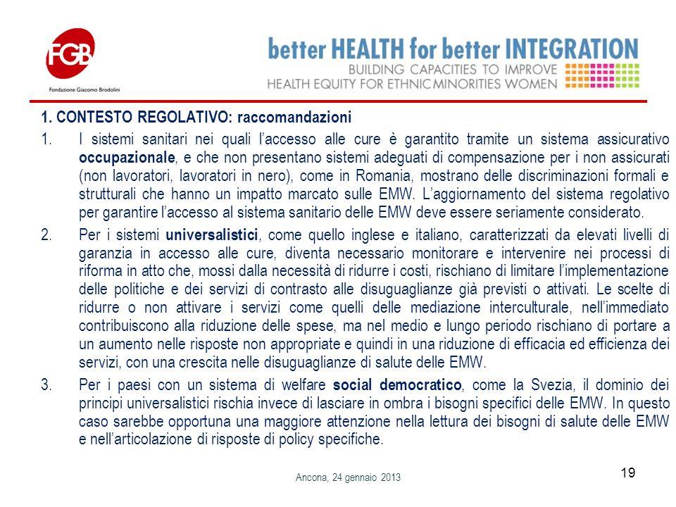 1. CONTESTO REGOLATIVO: raccomandazioni 1.I sistemi sanitari nei quali laccesso alle cure è garantito tramite un sistema assicurativo occupazionale, e