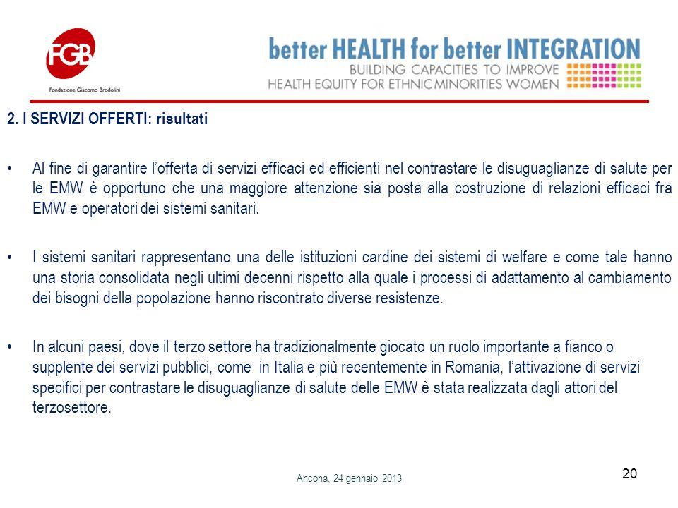 2. I SERVIZI OFFERTI: risultati Al fine di garantire lofferta di servizi efficaci ed efficienti nel contrastare le disuguaglianze di salute per le EMW