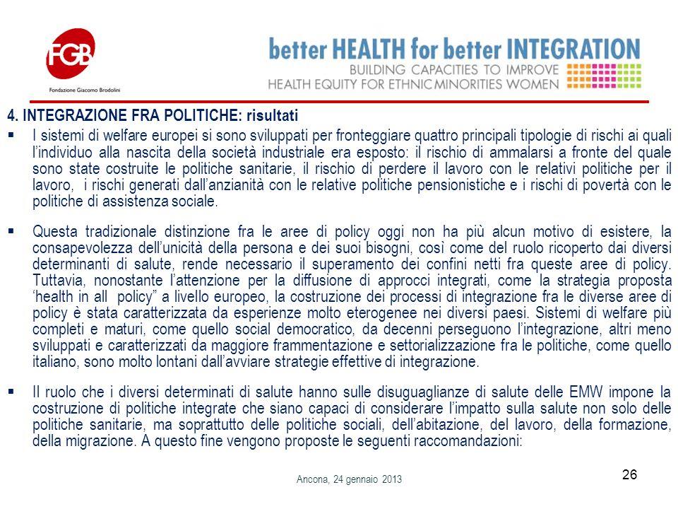 4. INTEGRAZIONE FRA POLITICHE: risultati I sistemi di welfare europei si sono sviluppati per fronteggiare quattro principali tipologie di rischi ai qu