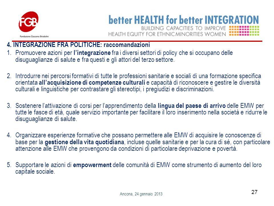 4. INTEGRAZIONE FRA POLITICHE: raccomandazioni 1.Promuovere azioni per lintegrazione fra i diversi settori di policy che si occupano delle disuguaglia