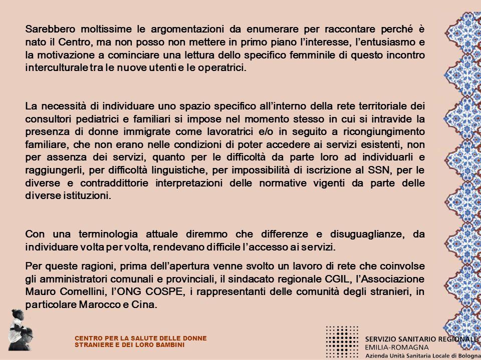 Laccesso al Centro fu rivolto, scritto ben chiaro nella delibera costitutiva della USL 28, a tutte le donne straniere indipendentemente dalla propria condizione e posizione in Italia.