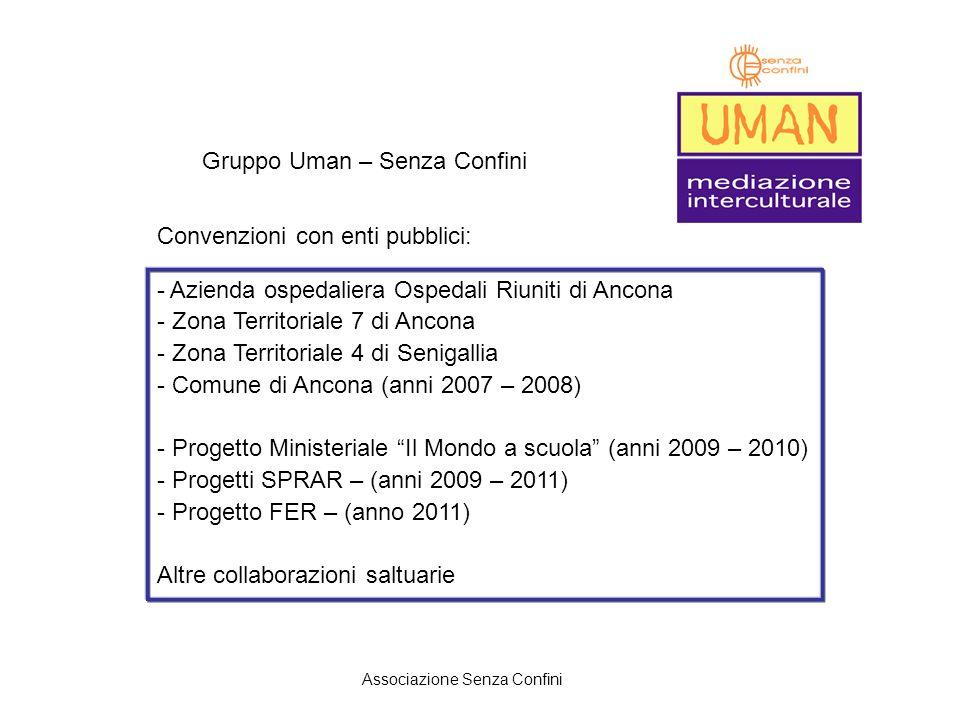 Gruppo Uman – Senza Confini Convenzioni con enti pubblici: - Azienda ospedaliera Ospedali Riuniti di Ancona - Zona Territoriale 7 di Ancona - Zona Ter