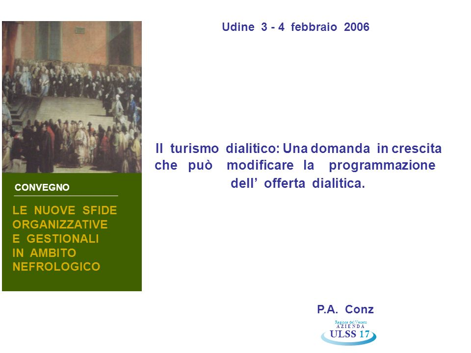 Il turismo dialitico: Una domanda in crescita che può modificare la programmazione dell offerta dialitica.