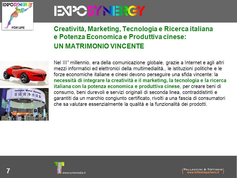 7 Creatività, Marketing, Tecnologia e Ricerca italiana e Potenza Economica e Produttiva cinese: UN MATRIMONIO VINCENTE Nel III° millennio, era della c