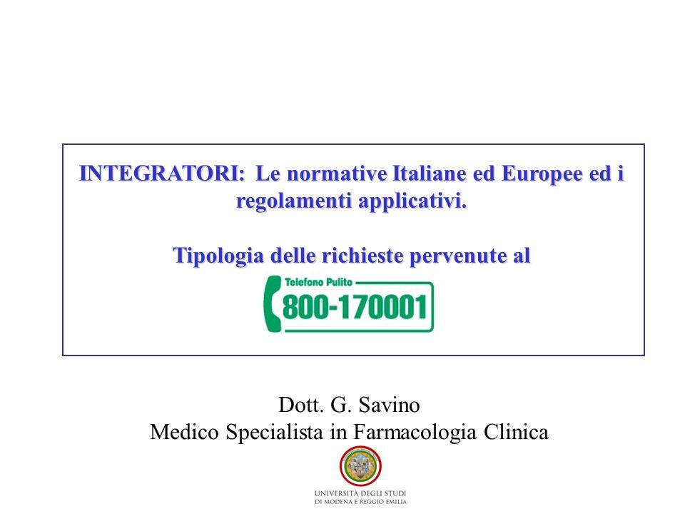 INTEGRATORI:Le normative Italiane ed Europee ed i regolamenti applicativi. INTEGRATORI: Le normative Italiane ed Europee ed i regolamenti applicativi.