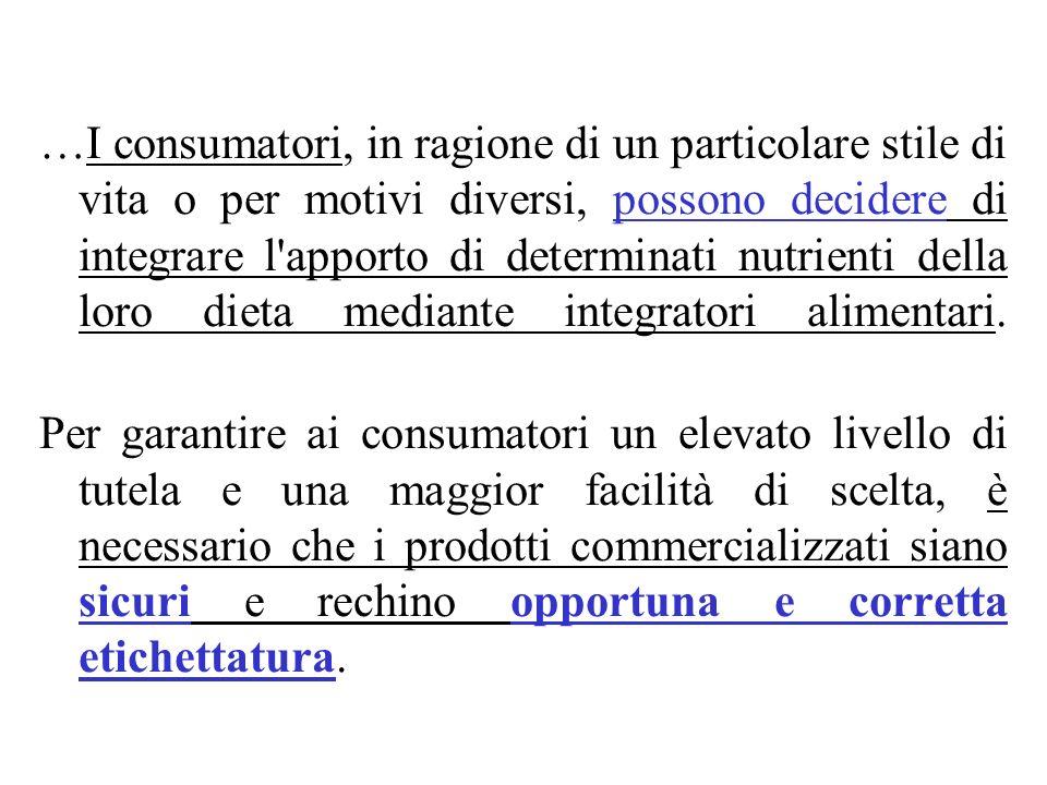…I consumatori, in ragione di un particolare stile di vita o per motivi diversi, possono decidere di integrare l'apporto di determinati nutrienti dell