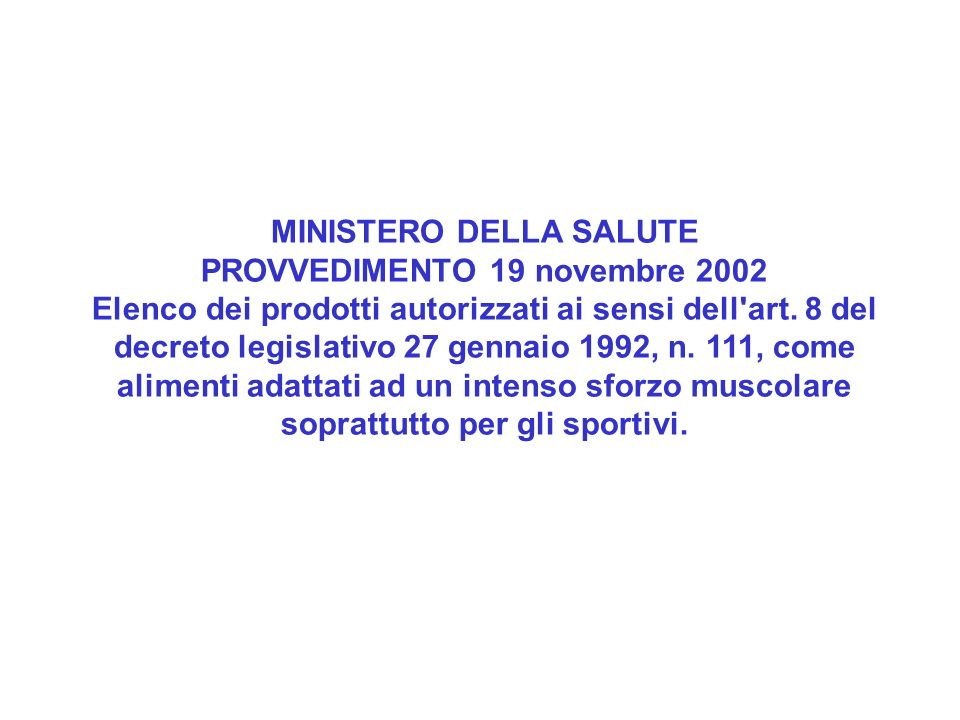 MINISTERO DELLA SALUTE PROVVEDIMENTO 19 novembre 2002 Elenco dei prodotti autorizzati ai sensi dell'art. 8 del decreto legislativo 27 gennaio 1992, n.