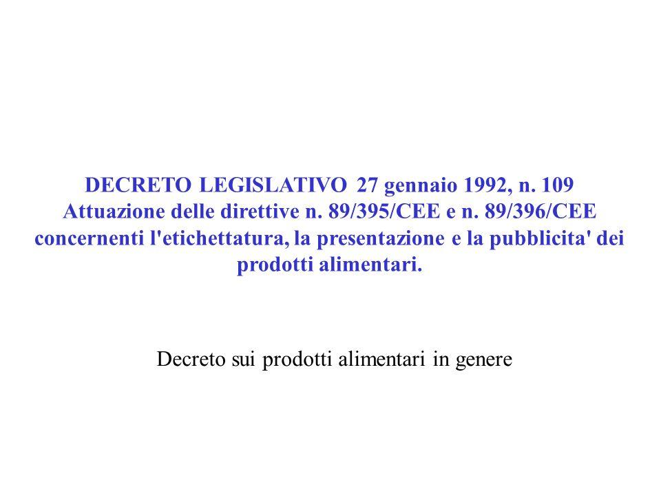 DECRETO LEGISLATIVO 27 gennaio 1992, n. 109 Attuazione delle direttive n. 89/395/CEE e n. 89/396/CEE concernenti l'etichettatura, la presentazione e l