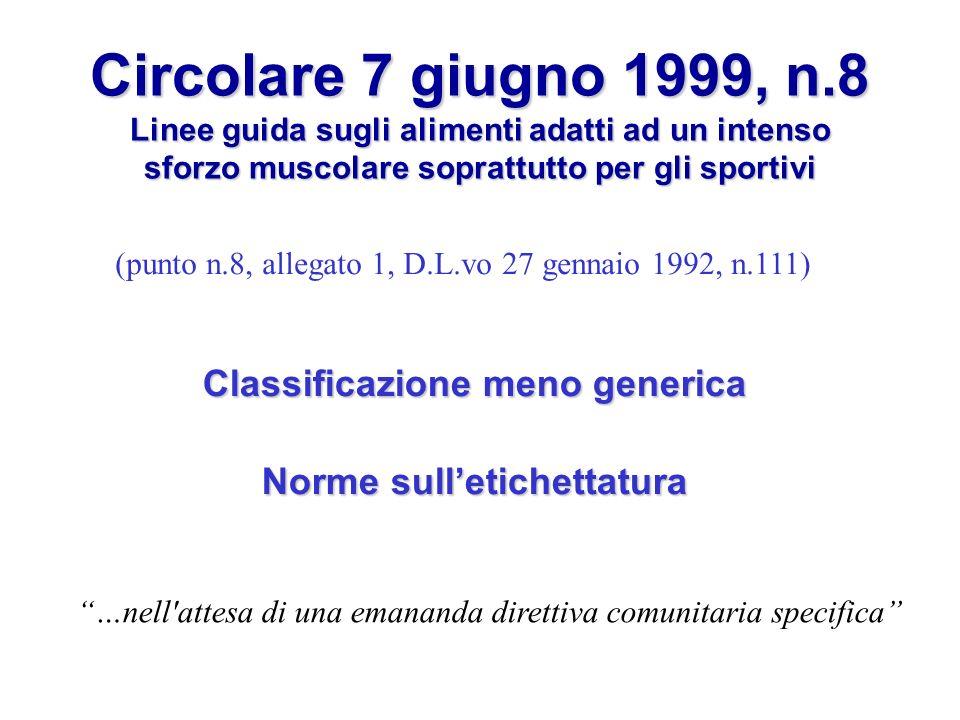 Circolare 7 giugno 1999, n.8 Linee guida sugli alimenti adatti ad un intenso sforzo muscolare soprattutto per gli sportivi Classificazione meno generi