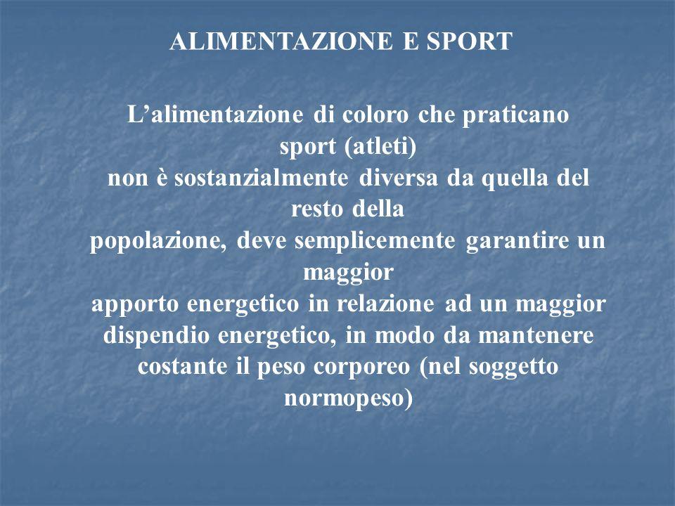 Lalimentazione di coloro che praticano sport (atleti) non è sostanzialmente diversa da quella del resto della popolazione, deve semplicemente garantir