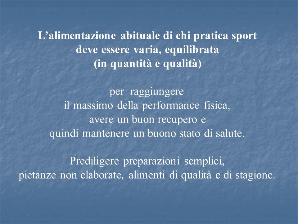 Lalimentazione abituale di chi pratica sport deve essere varia, equilibrata (in quantità e qualità) per raggiungere il massimo della performance fisic