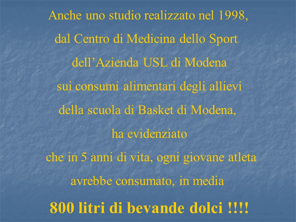 Anche uno studio realizzato nel 1998, dal Centro di Medicina dello Sport dellAzienda USL di Modena sui consumi alimentari degli allievi della scuola d
