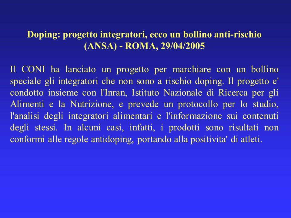 Doping: progetto integratori, ecco un bollino anti-rischio (ANSA) - ROMA, 29/04/2005 Il CONI ha lanciato un progetto per marchiare con un bollino spec