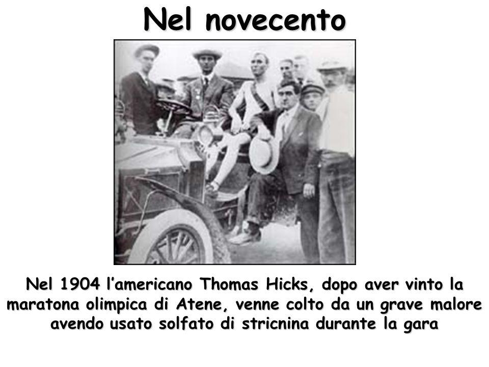 Nel 1904 lamericano Thomas Hicks, dopo aver vinto la maratona olimpica di Atene, venne colto da un grave malore avendo usato solfato di stricnina durante la gara Nel novecento