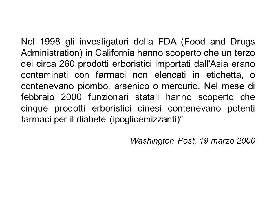 Nel 1998 gli investigatori della FDA (Food and Drugs Administration) in California hanno scoperto che un terzo dei circa 260 prodotti erboristici impo