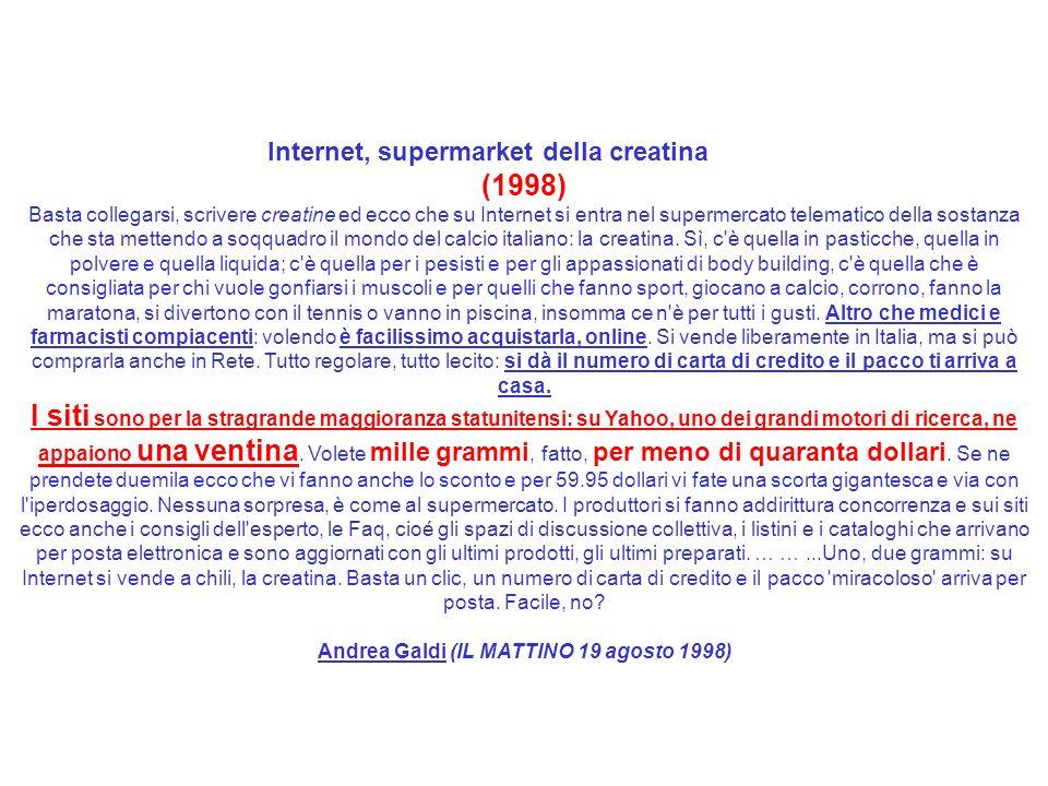 Internet, supermarket della creatina (1998) Basta collegarsi, scrivere creatine ed ecco che su Internet si entra nel supermercato telematico della sos