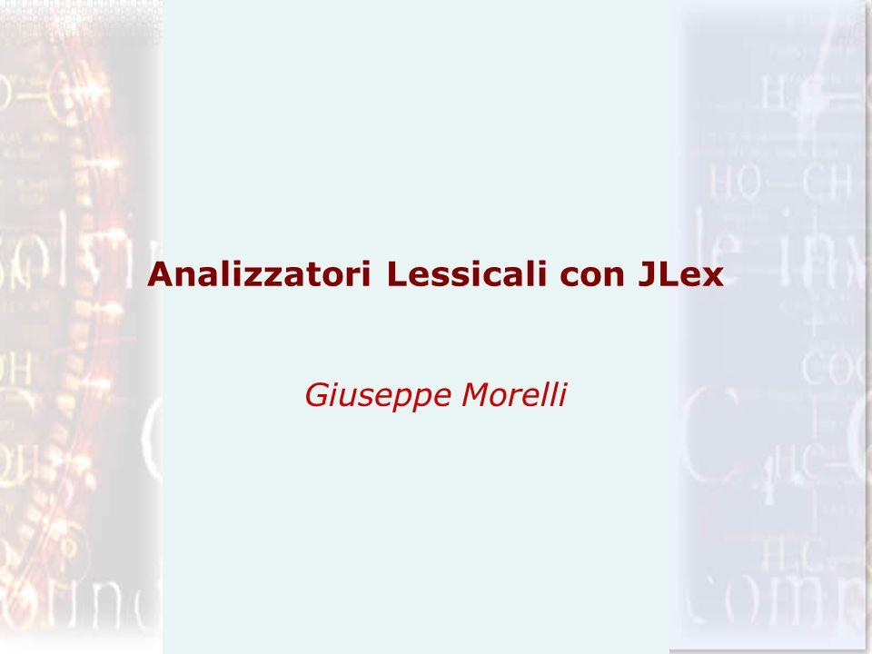 Analizzatori Lessicali con JLex Giuseppe Morelli
