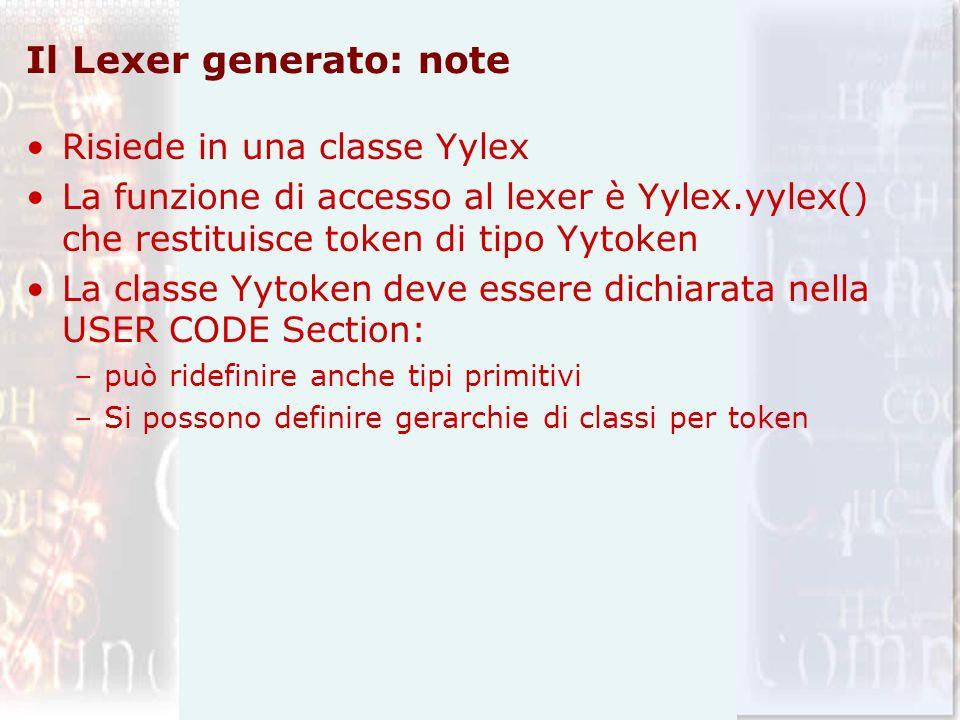 Il Lexer generato: note Risiede in una classe Yylex La funzione di accesso al lexer è Yylex.yylex() che restituisce token di tipo Yytoken La classe Yy