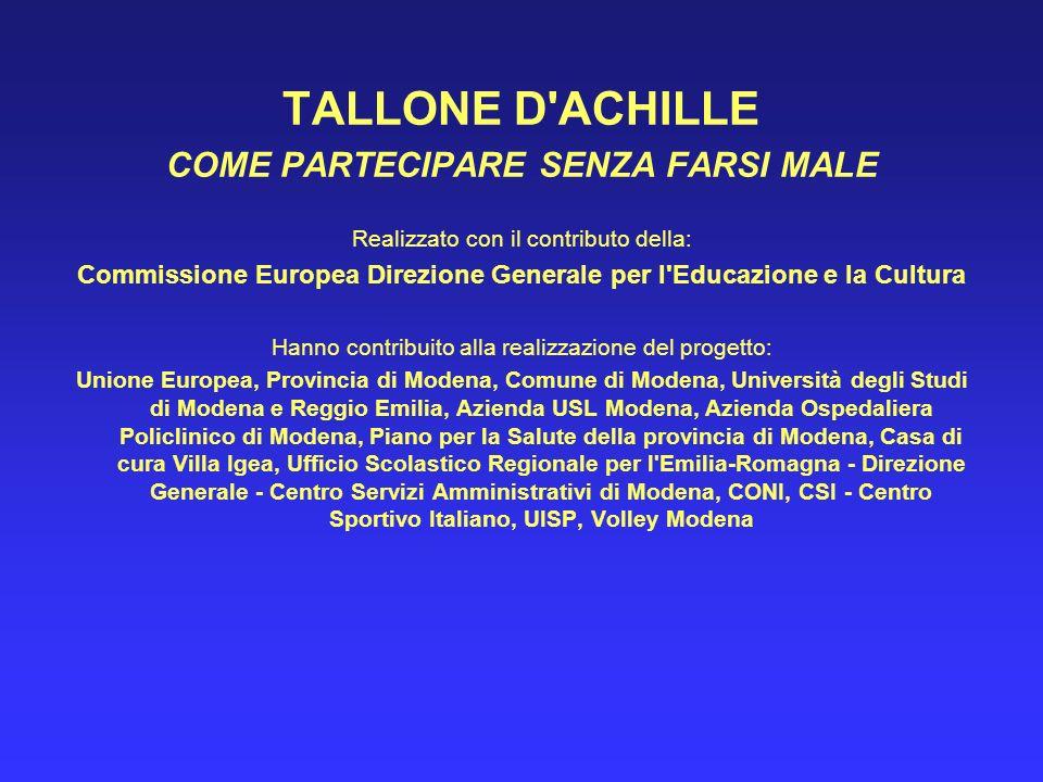 TALLONE D'ACHILLE COME PARTECIPARE SENZA FARSI MALE Realizzato con il contributo della: Commissione Europea Direzione Generale per l'Educazione e la C